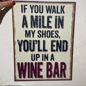If you walk a mile in my shoes you'll end up sign!
